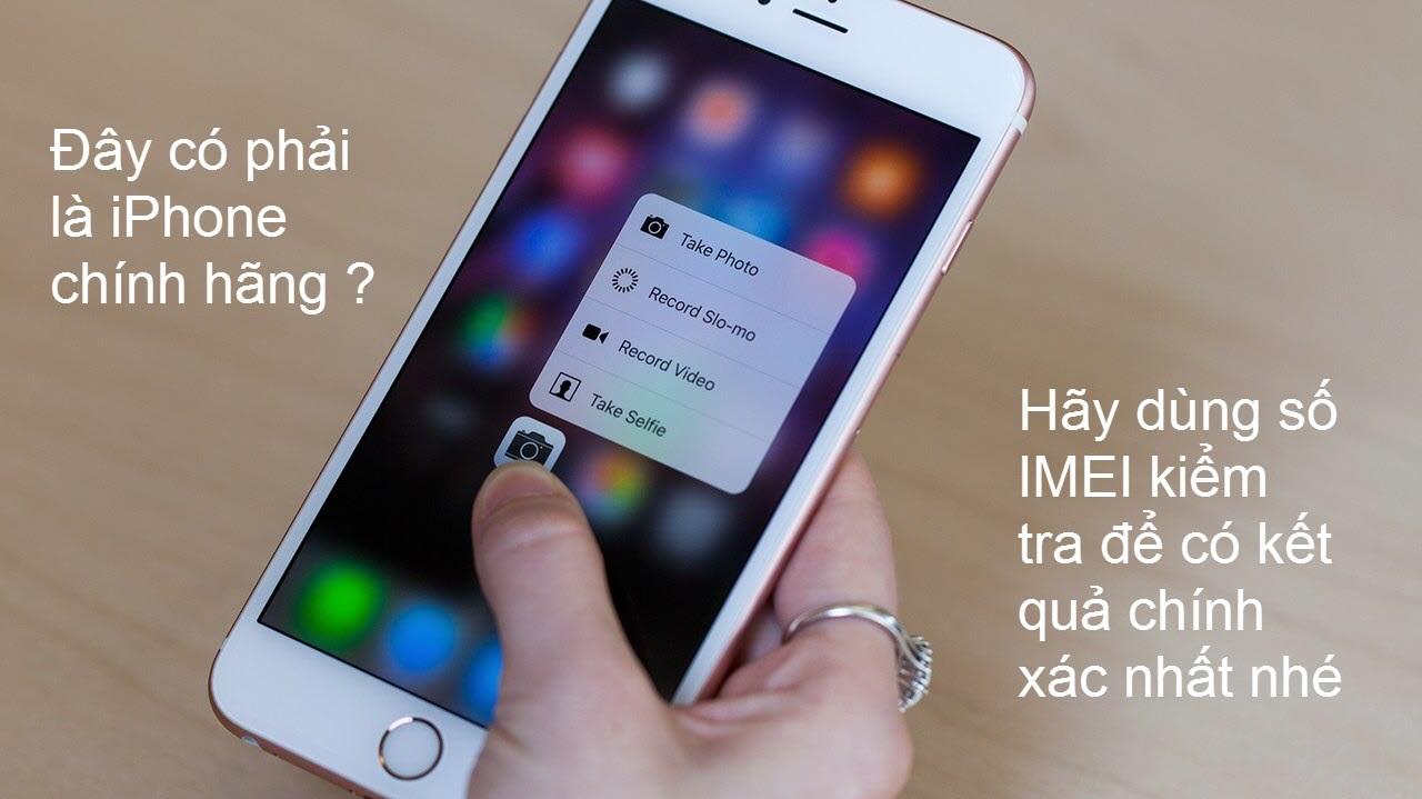 Hướng dẫn cách kiểm tra imei iPhone, iPad chính hãng Apple