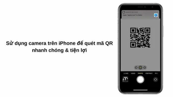 Cách quét mã QR trên iPhone nhanh chóng và đơn giản nhất
